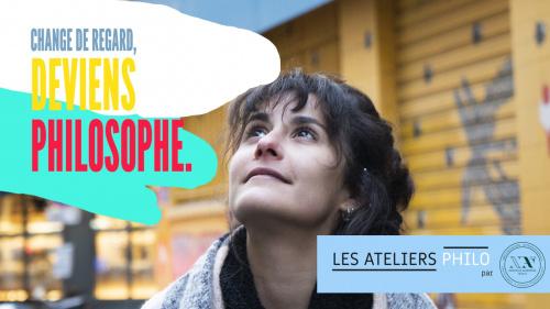 ATELIERS DE PHILOSOPHIE : Change de regard, deviens philosophe !
