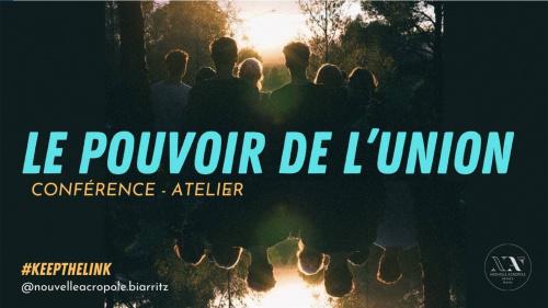 LE POUVOIR DE L'UNION, conférence participative